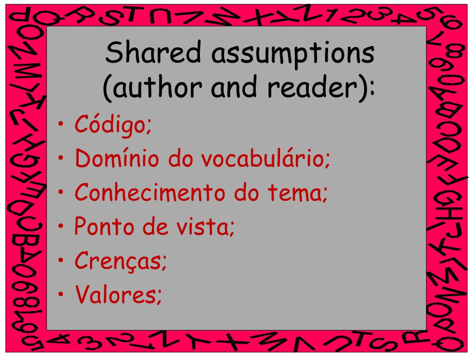 Shared assumptions (author and reader):