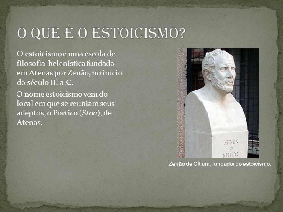 O QUE É O ESTOICISMO O estoicismo é uma escola de filosofia helenística fundada em Atenas por Zenão, no início do século III a.C.