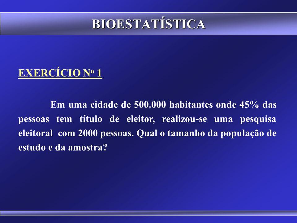 BIOESTATÍSTICA EXERCÍCIO No 1