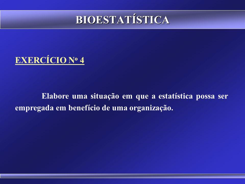 BIOESTATÍSTICA EXERCÍCIO No 4