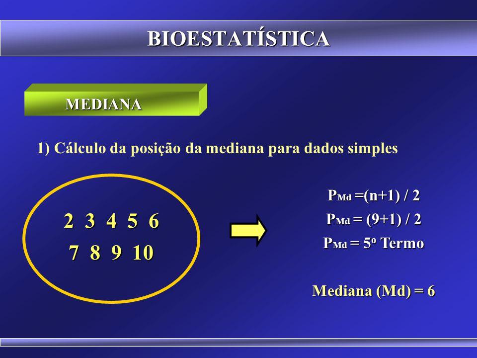 BIOESTATÍSTICA 2 3 4 5 6 7 8 9 10 MEDIANA