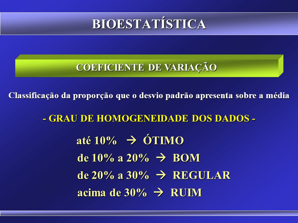 BIOESTATÍSTICA de 10% a 20%  BOM de 20% a 30%  REGULAR