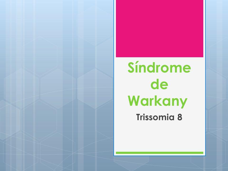 Síndrome de Warkany Trissomia 8