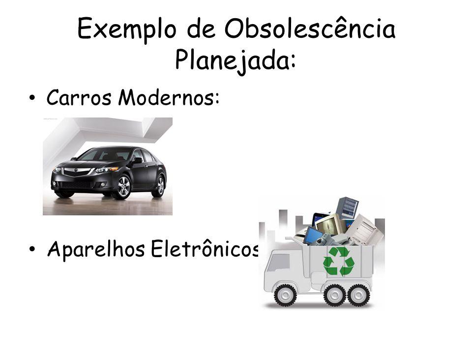 Exemplo de Obsolescência Planejada: