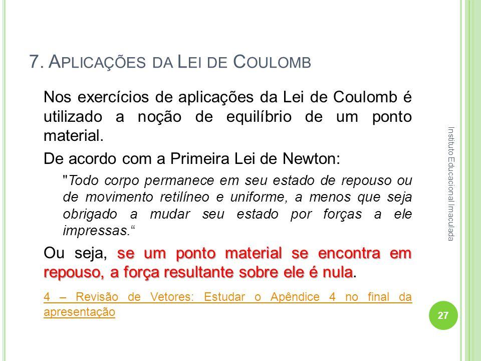 7. Aplicações da Lei de Coulomb