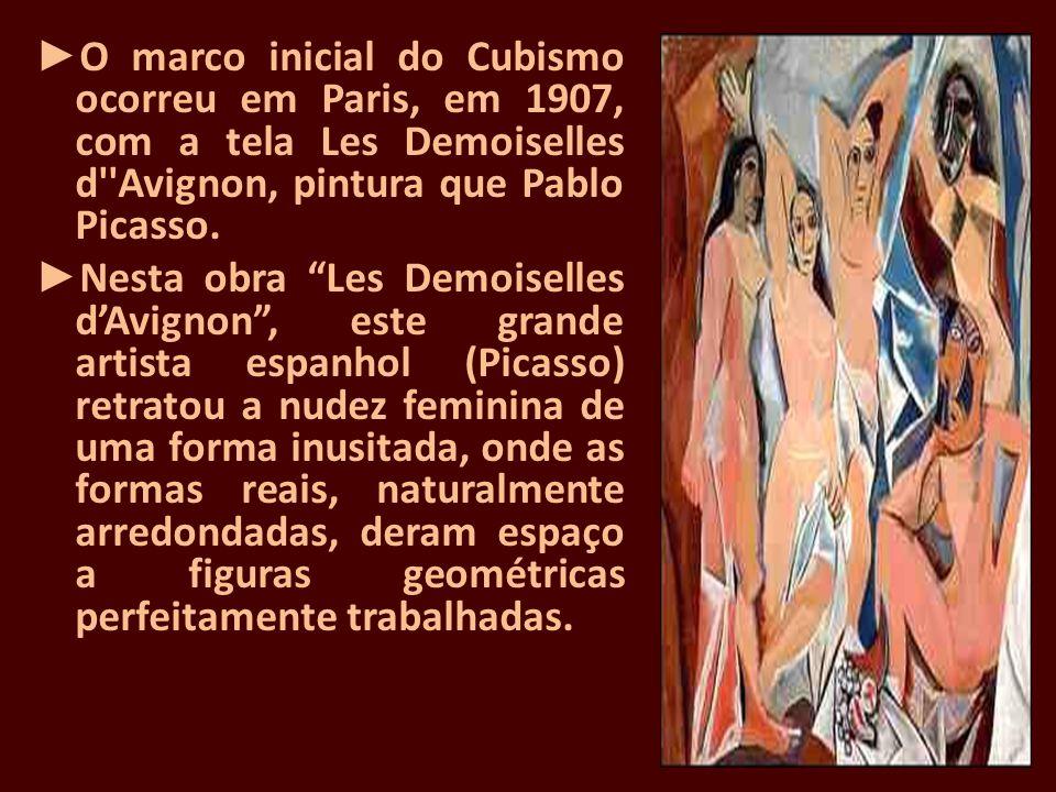 ►O marco inicial do Cubismo ocorreu em Paris, em 1907, com a tela Les Demoiselles d Avignon, pintura que Pablo Picasso.