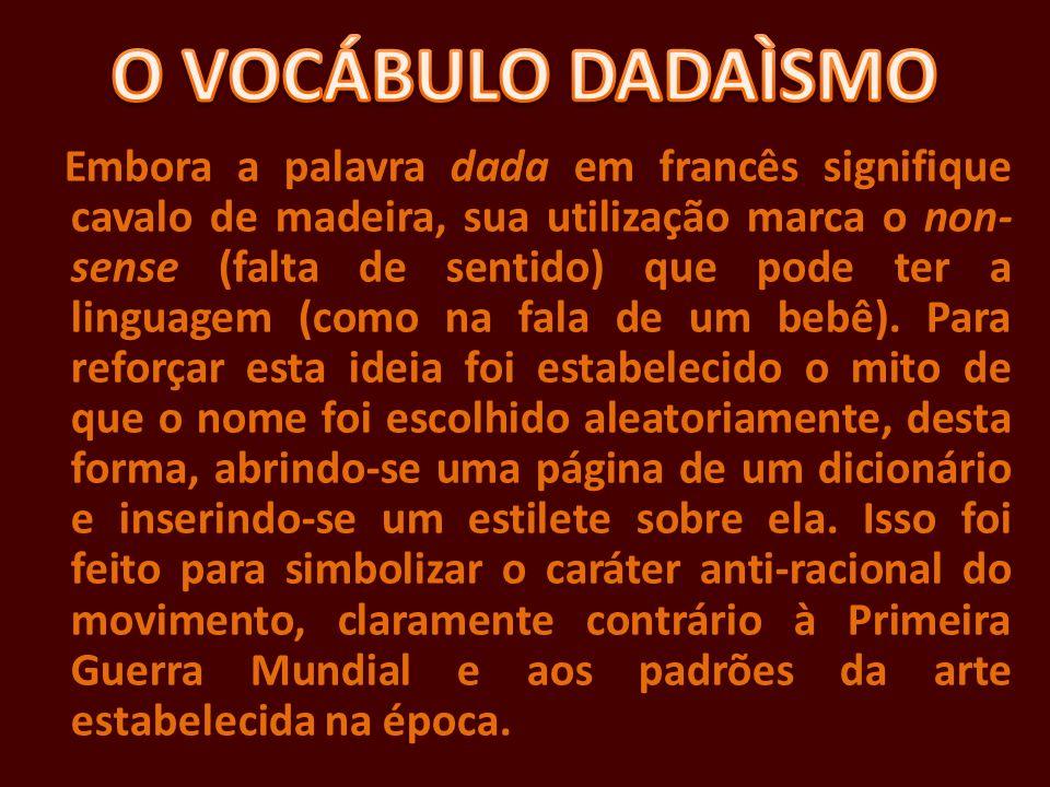 O VOCÁBULO DADAÌSMO