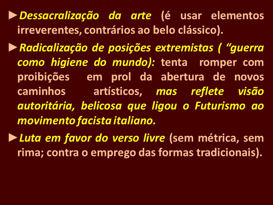 ►Dessacralização da arte (é usar elementos irreverentes, contrários ao belo clássico).