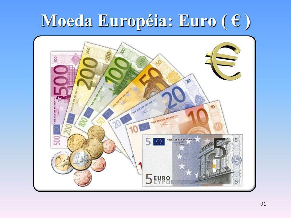Moeda Européia: Euro ( € )