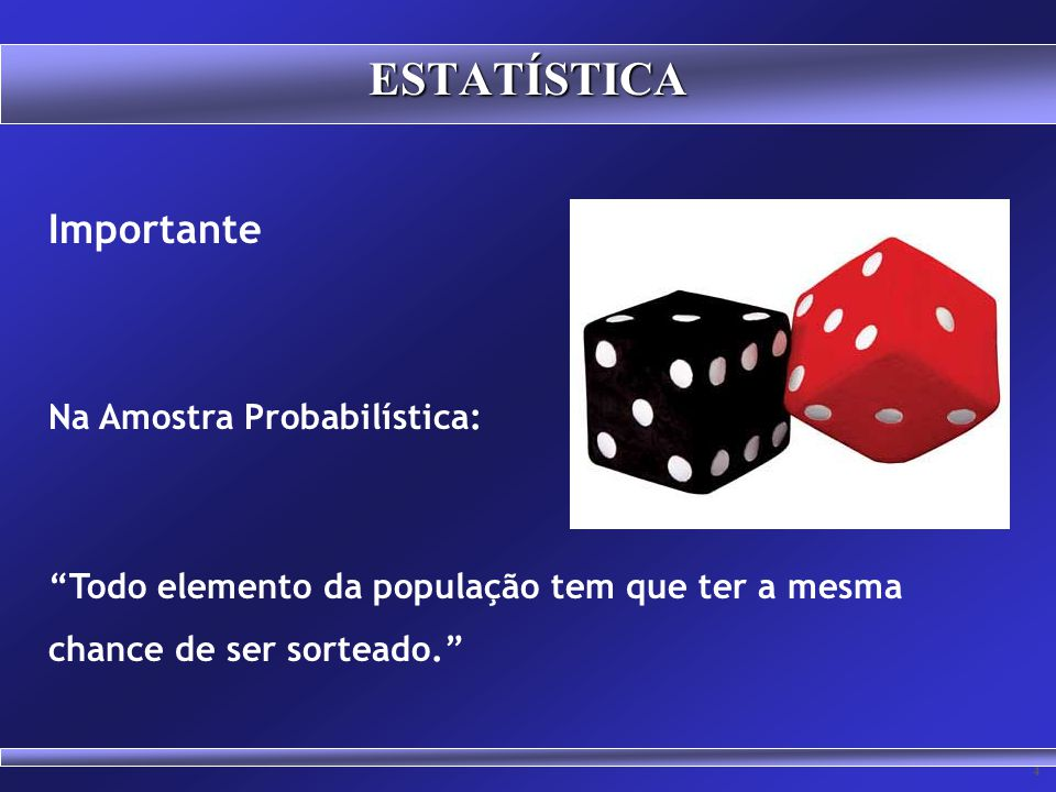 ESTATÍSTICA Importante Na Amostra Probabilística: