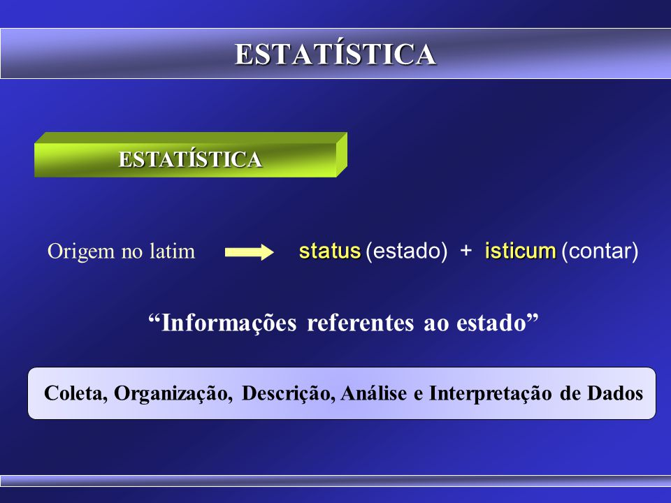 ESTATÍSTICA Informações referentes ao estado ESTATÍSTICA