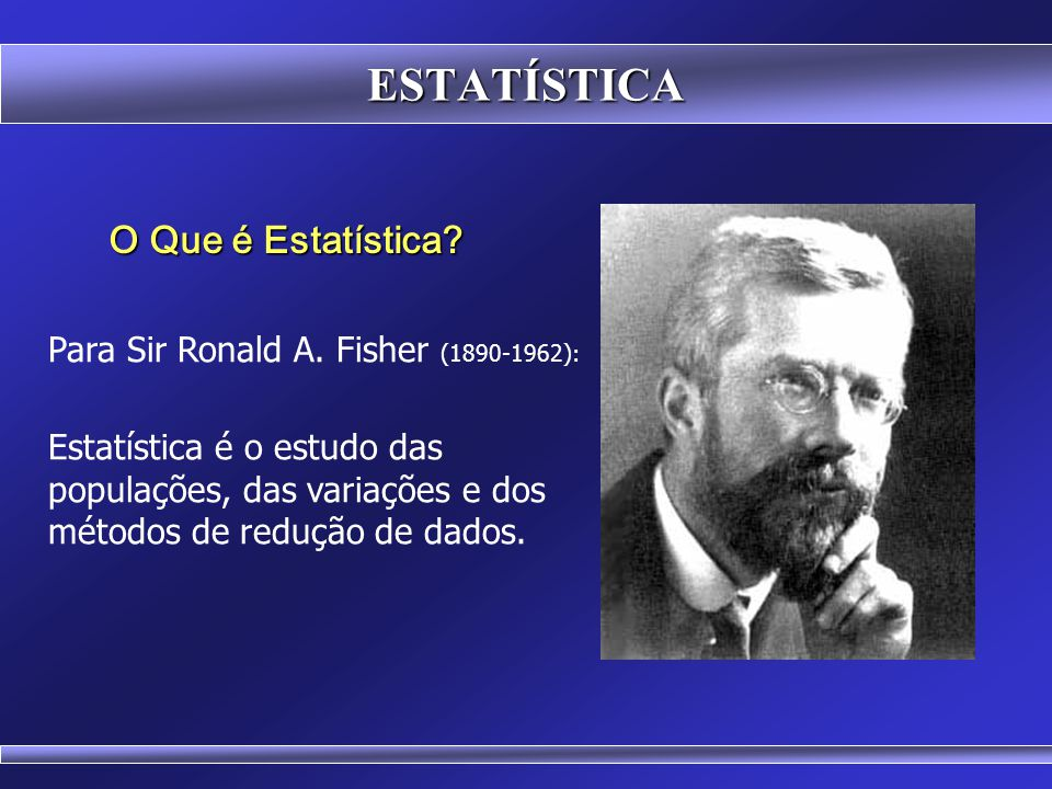 ESTATÍSTICA O Que é Estatística