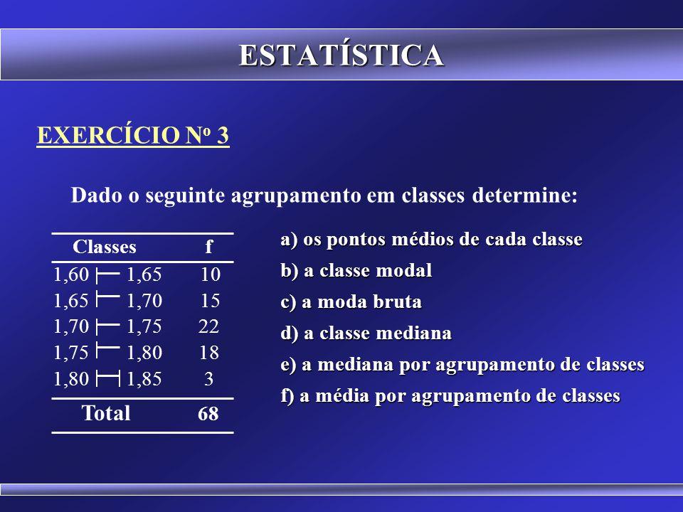 ESTATÍSTICA Classes f EXERCÍCIO No 3