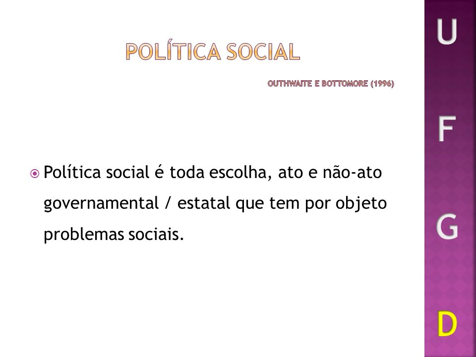 Política social OUTHWAITE e BOTTOMORE (1996)