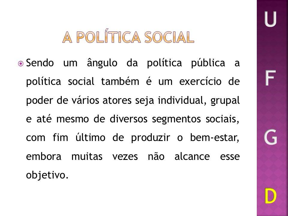U F G D A política social.