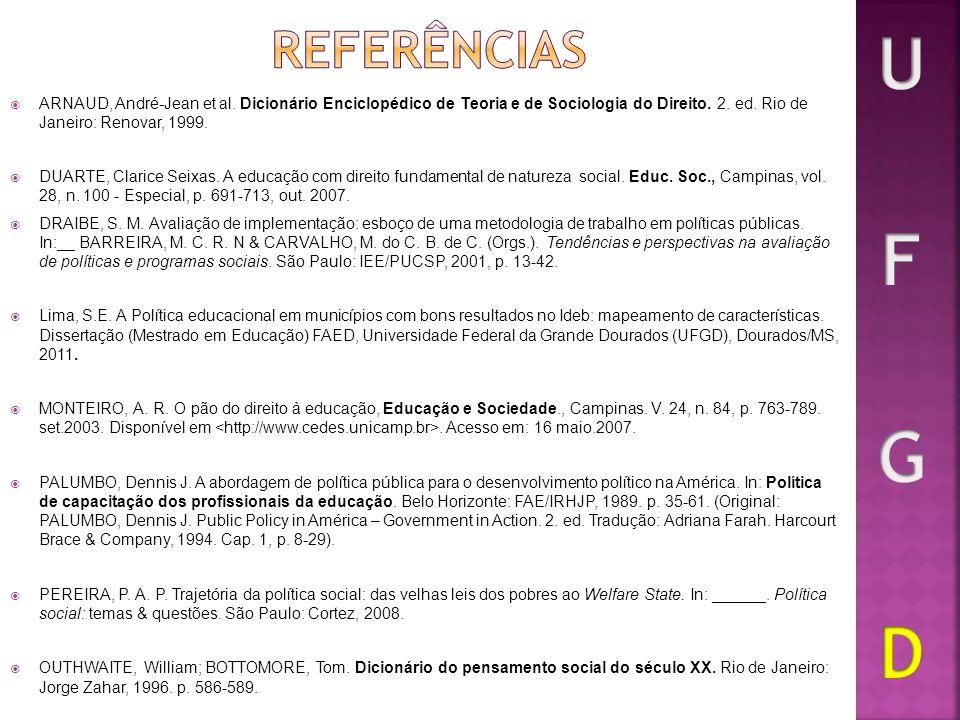 Referências U F G D. ARNAUD, André-Jean et al. Dicionário Enciclopédico de Teoria e de Sociologia do Direito. 2. ed. Rio de Janeiro: Renovar, 1999.