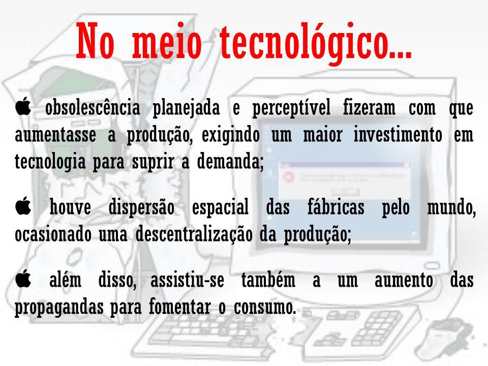No meio tecnológico...