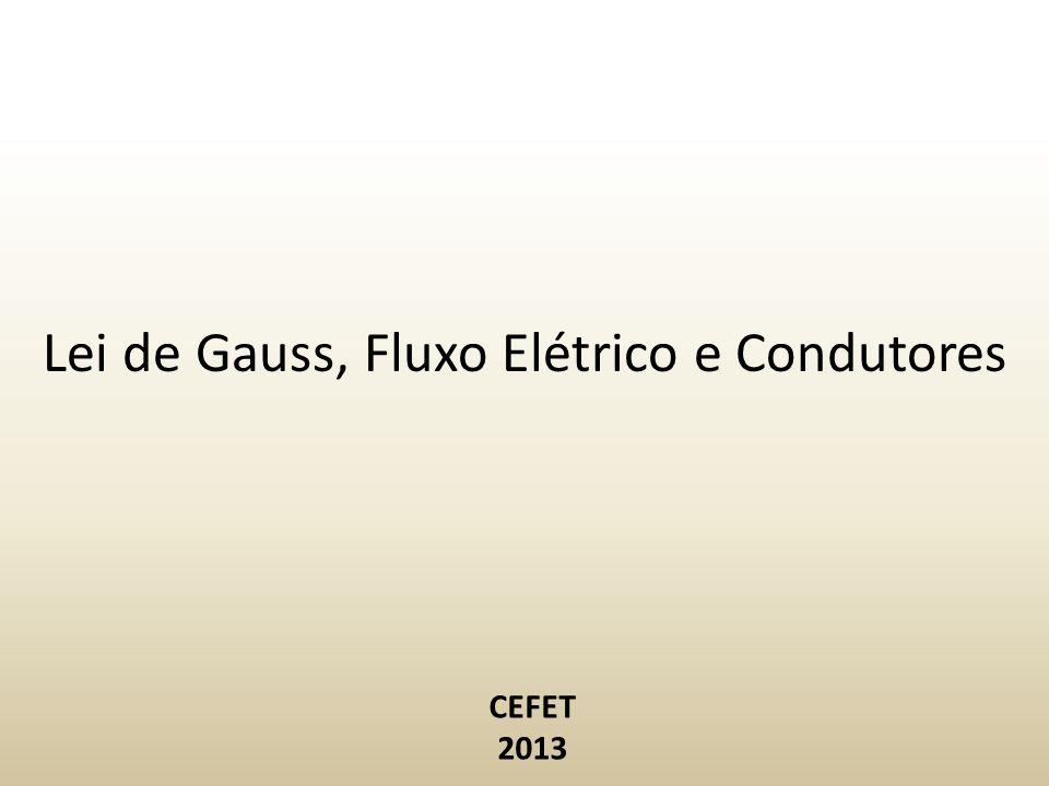 Lei de Gauss, Fluxo Elétrico e Condutores