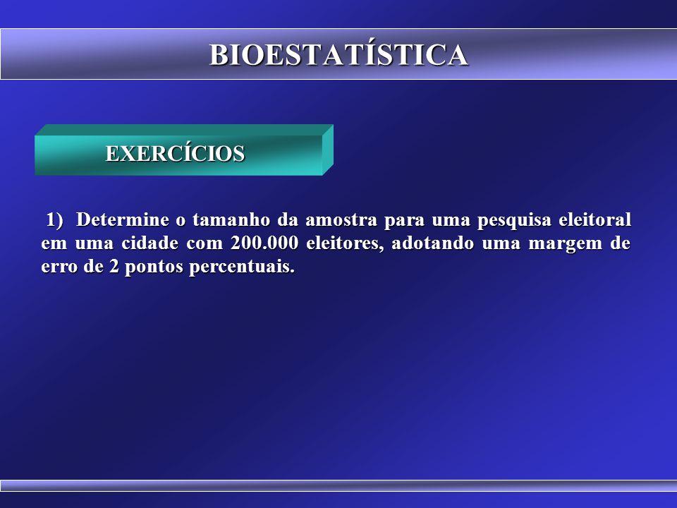 BIOESTATÍSTICA EXERCÍCIOS