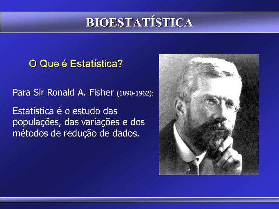 BIOESTATÍSTICA O Que é Estatística