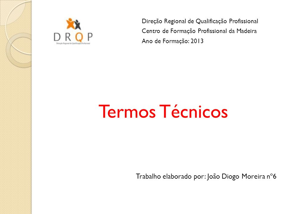 Termos Técnicos Trabalho elaborado por: João Diogo Moreira nº6