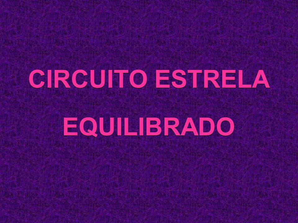 CIRCUITO ESTRELA EQUILIBRADO