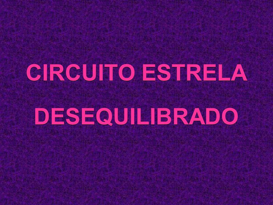 CIRCUITO ESTRELA DESEQUILIBRADO