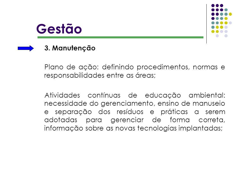 Gestão 3. Manutenção. Plano de ação: definindo procedimentos, normas e responsabilidades entre as áreas;