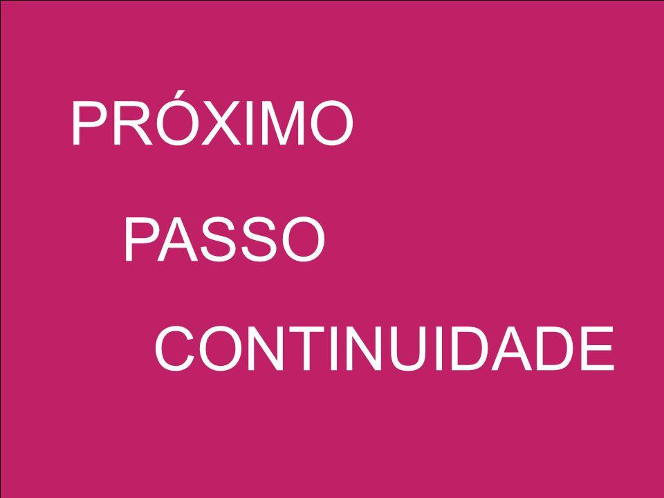 PRÓXIMO PASSO CONTINUIDADE