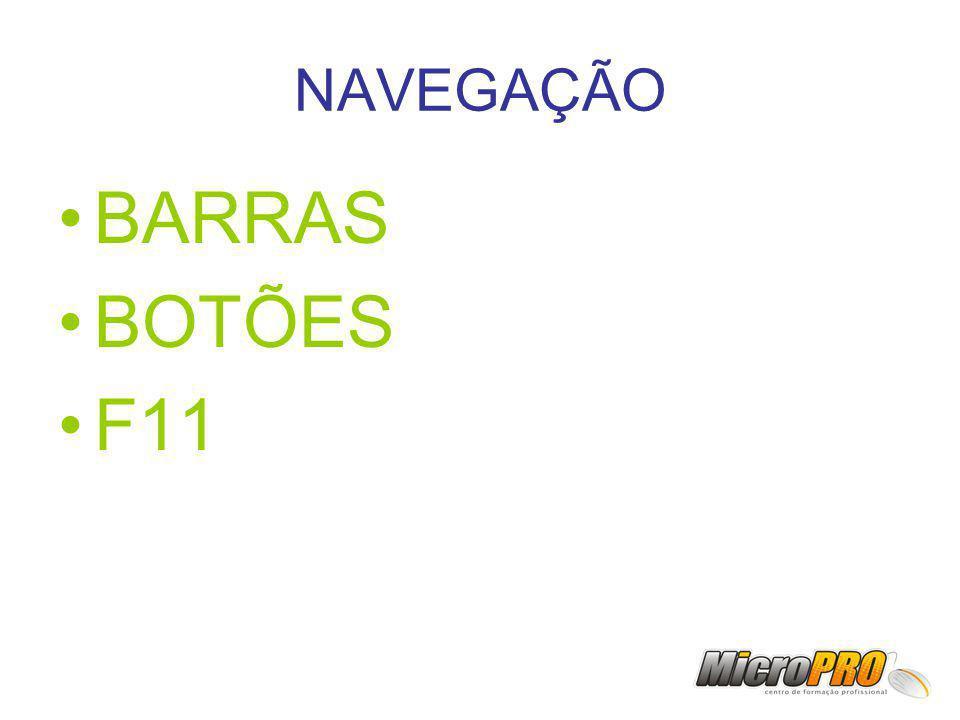 NAVEGAÇÃO BARRAS BOTÕES F11