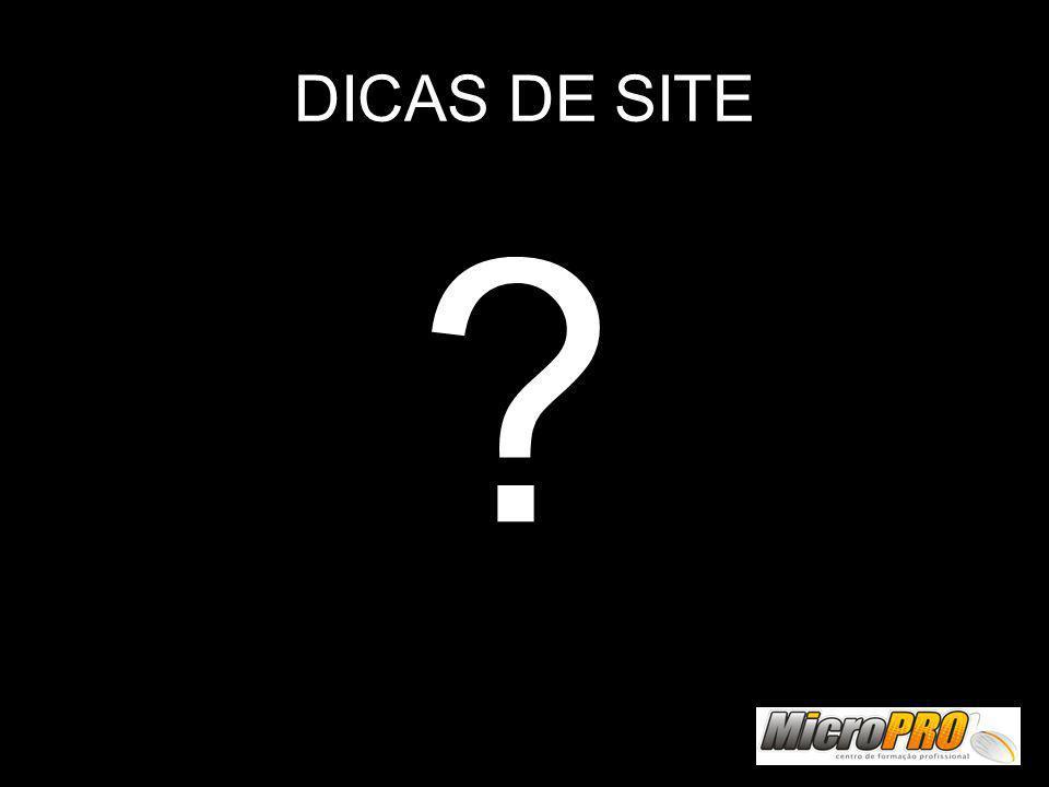 DICAS DE SITE
