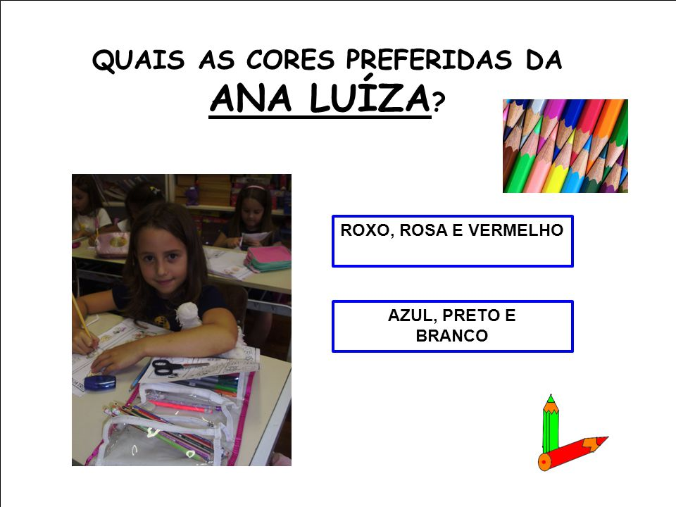 QUAIS AS CORES PREFERIDAS DA