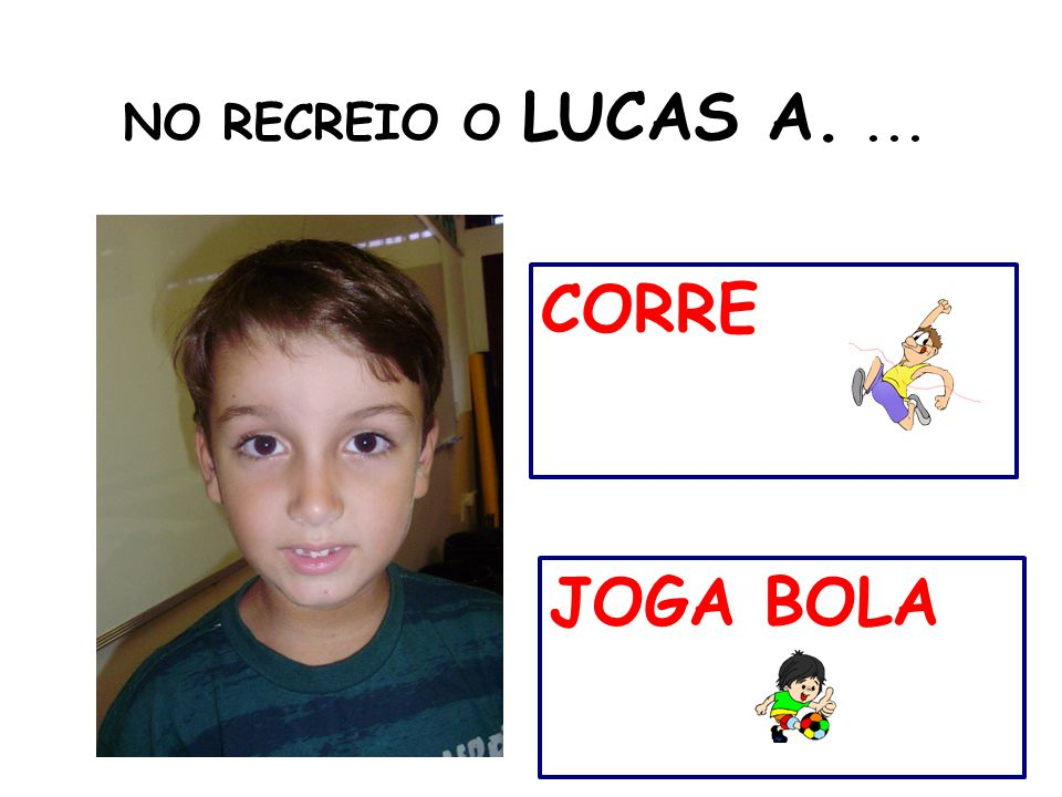 NO RECREIO O LUCAS A. ... CORRE JOGA BOLA 38