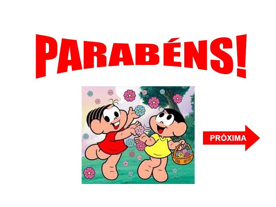 PARABÉNS! PRÓXIMA