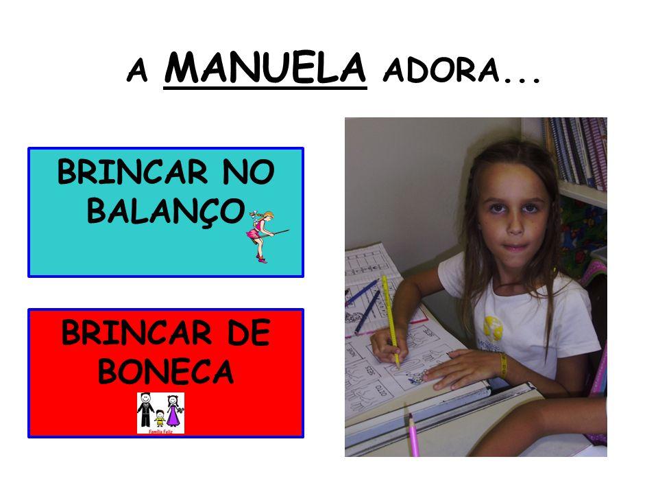 A MANUELA ADORA... BRINCAR NO BALANÇO BRINCAR DE BONECA