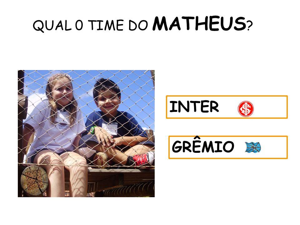 QUAL 0 TIME DO MATHEUS INTER GRÊMIO 56