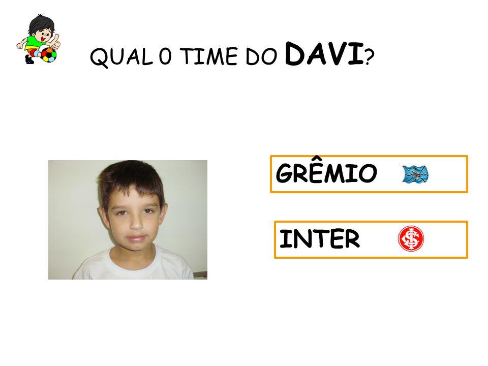 QUAL 0 TIME DO DAVI GRÊMIO INTER 8