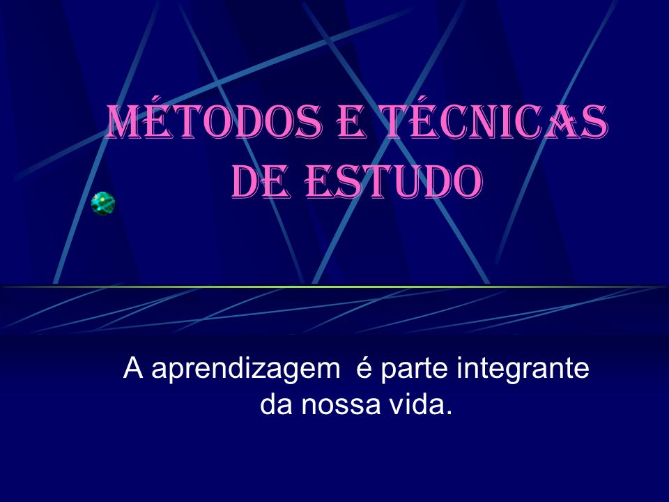 Métodos e técnicas de Estudo