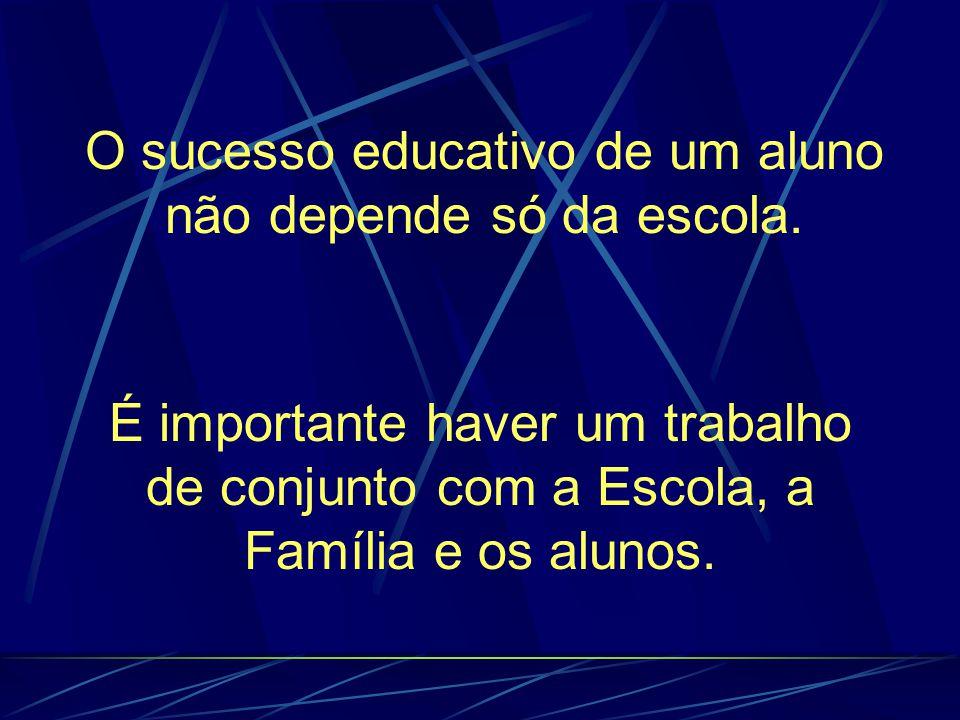 O sucesso educativo de um aluno não depende só da escola.