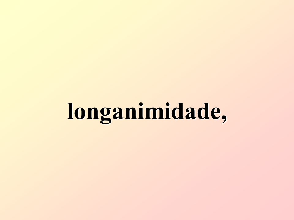 longanimidade,