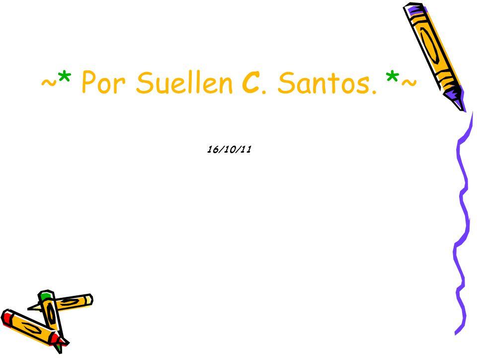 ~* Por Suellen C. Santos. *~