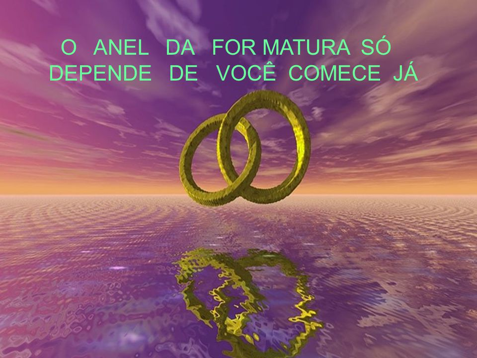 O ANEL DA FOR MATURA SÓ DEPENDE DE VOCÊ COMECE JÁ