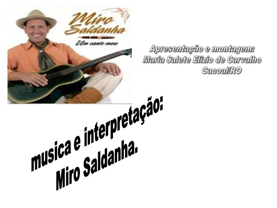 musica e interpretação: Miro Saldanha.