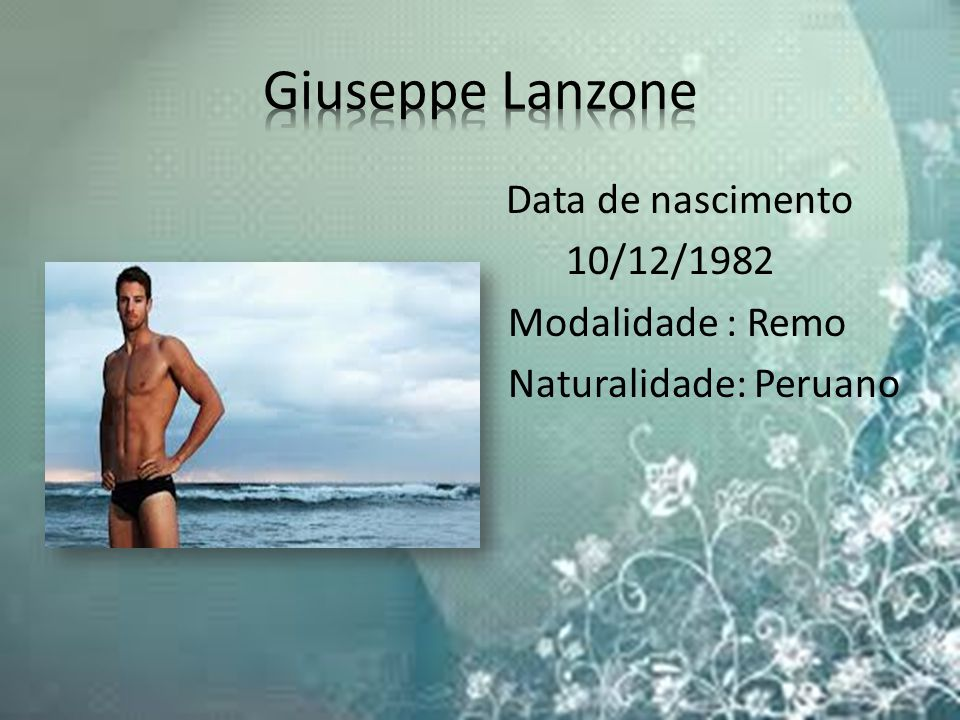 Giuseppe Lanzone 10/12/1982 Modalidade : Remo Naturalidade: Peruano