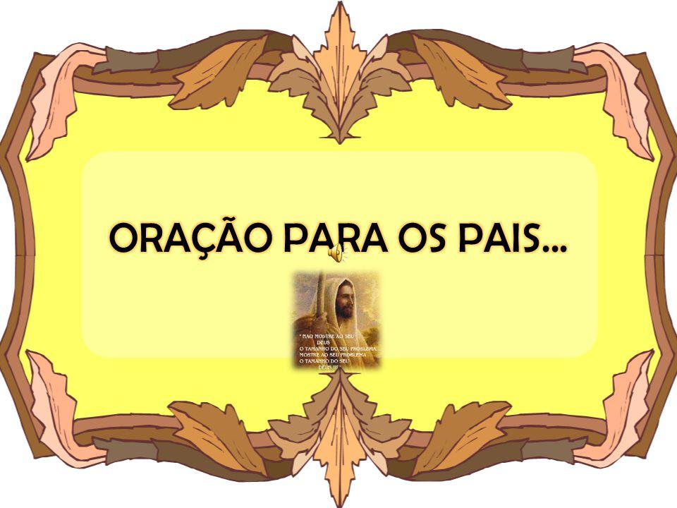 ORAÇÃO PARA OS PAIS...