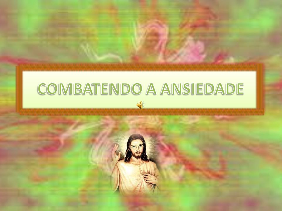 COMBATENDO A ANSIEDADE