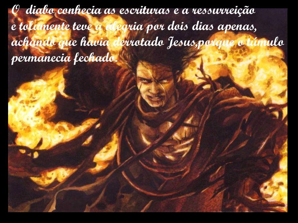 O diabo conhecia as escrituras e a ressurreição
