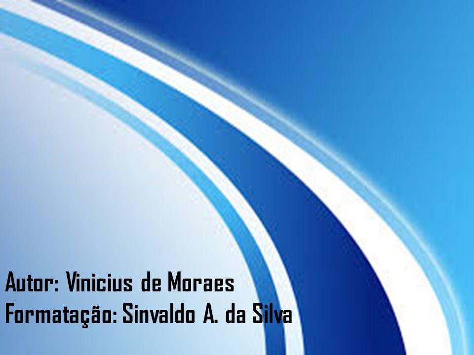 Autor: Vinicius de Moraes