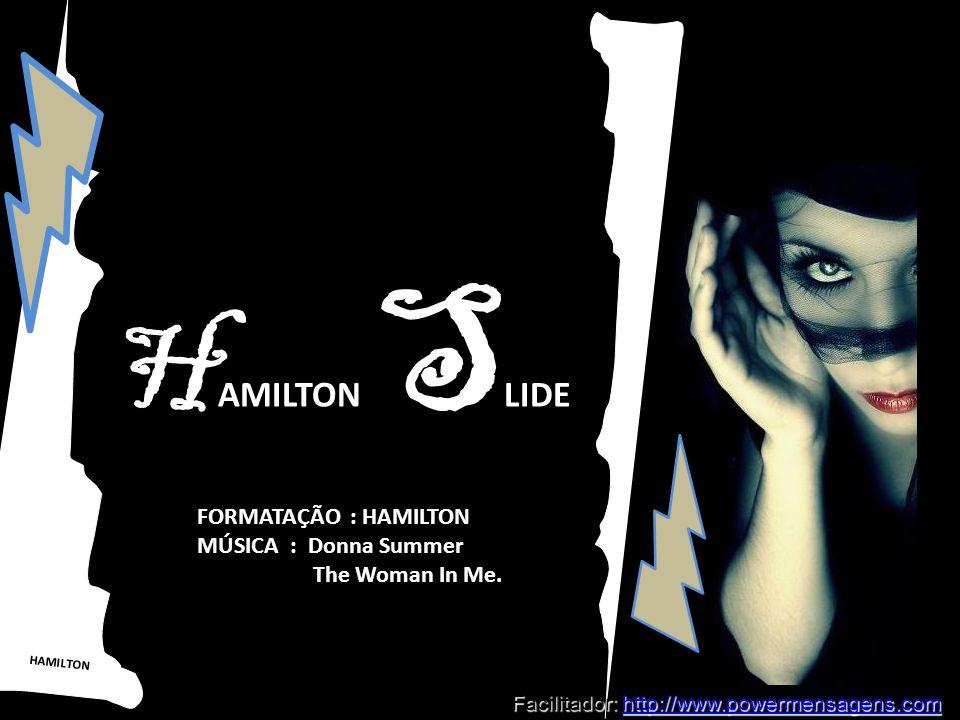 HAMILTON SLIDE FORMATAÇÃO : HAMILTON MÚSICA : Donna Summer