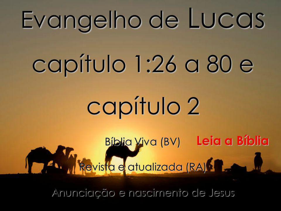 Evangelho de Lucas capítulo 1:26 a 80 e capítulo 2